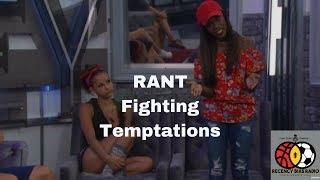 Rant | Fighting Temptations #BB19