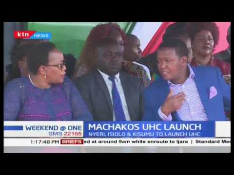 Machakos launches Universal Health Coverage programme as residents urged to register