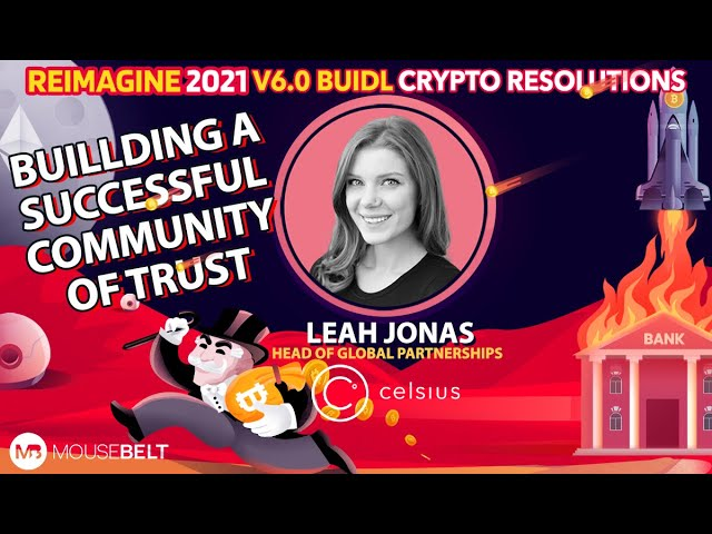 Leah Jonas - Celsius.Network - Building A Community Of Trust
