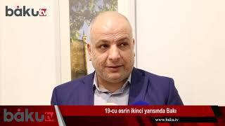 """XIX əsr Bakısına """"səyahət"""""""