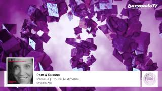 RAM \u0026 Susana - RAMelia (Tribute To Amelia) (Original Mix)