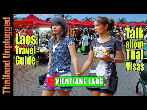 Vientiane, Laos travel guide, And a Discussion on 60 day Visa fun