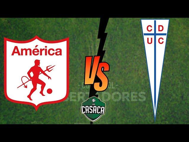 AMERICA DE CALI vs UNIVERSIDAD CATOLICA (COPA LIBERTADORES)