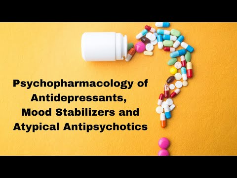 Psychopharmacology Anitdepressants, Mood Stabilizers, Atypical Antipsychotics 3 24 16