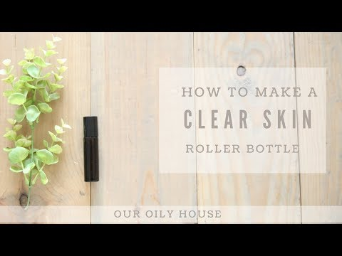 How to Make a Clear Skin Roller Bottle | Best Essential Oils for Skin