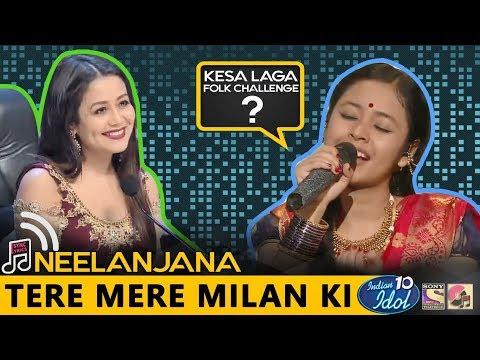 Tere Mere Milan Ki - Neelanjana - Indian Idol 10 - Neha Kakkar - 2018 - OMG Top Singing