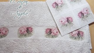 Decoupage sobre tela con servilletas decoradas. Decoupage sobre una toalla