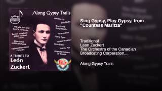 "Sing Gypsy, Play Gypsy, from ""Countess Maritza"""