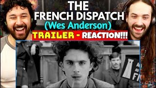 THE FRENCH DISPATCH | TRAILER - REACTION!!! (Wes Anderson)