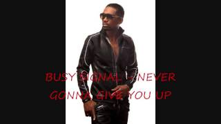 "Busy Signal ""Never Gonna Give You Up"" [Turf Music Ent] - Official Audio"