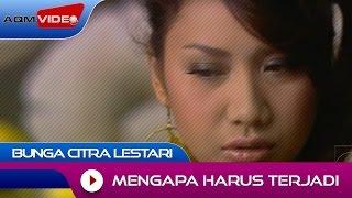 [3.61 MB] Bunga Citra Lestari - Mengapa Harus Terjadi | Official Video