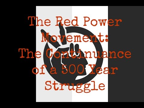 The Red Power Movement: The Continuance of a 500 Year Struggle