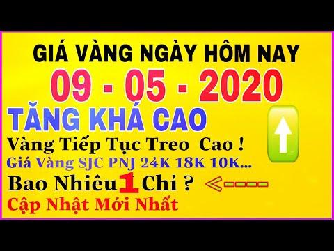 giá vàng 9999 hôm nay 9/5/2020 bao nhiêu một chỉ ? | giá VÀNG SJC 9999 24K TĂNG Khá Mạnh Treo Cao ?