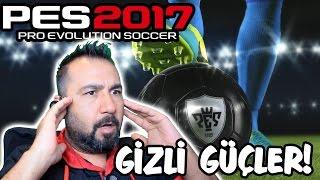 PES 2017 PC MYCLUB REHBERİ | TOP AÇIYORUZ-GİZLİ GÜÇLER!