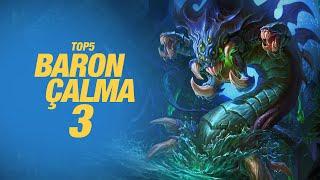 TOP5: Baron Çalma #3 (League of Legends)