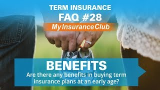 Are there any benefits in buying term insurance plans at an early age? |...
