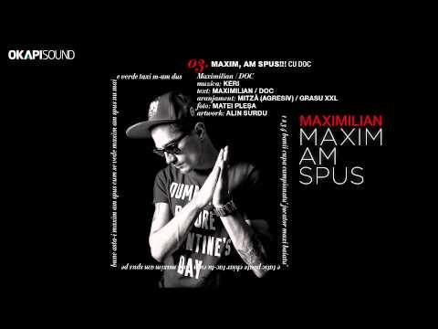 Maximilian - Maxim, Am Spus!!! cu DOC