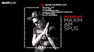 Maximilian - Maxim, Am Spus!!! cu DOC(, 2013-10-21T13:12:48.000Z)
