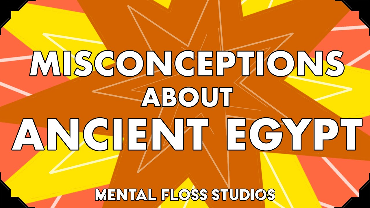 Misconceptions About Ancient Egypt