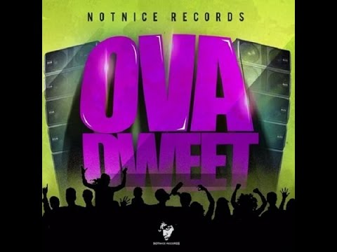 "Mr. Bruckshut - ""Ova Dweet Riddim (2016) Mix"" (Notnice Records)"