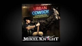 "Mikel Knight - ""COWBOY WAY"" [Urban Cowboy LP] Country Rap, Urban Country"