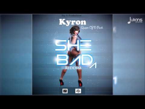 Kyron - Queen Of D Pack (She Badda Riddim)
