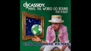 DJ CASSIDY feat R KELLY Make the World go Round LMB DJ HOUSE REMIX 16