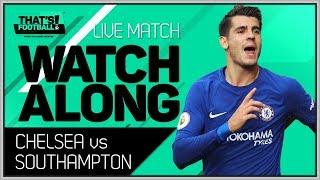 Chelsea vs southampton fa cup live stream watchalong
