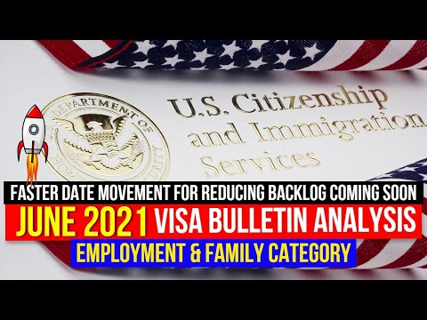 June 2021 Visa Bulletin Analysis | Employment & Family Category | Faster Visa & Green Card process..