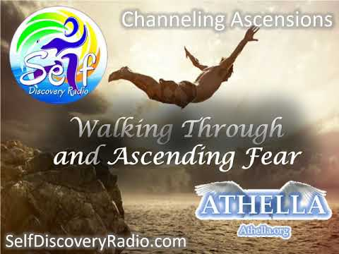 Self Discover Radio - Walking Through and Ascending Fear