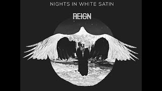 REIGN - Nights In White Satin (Cover)