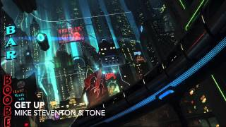 Mike Steventon & Tone - Get Up (Original Mix)