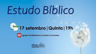 """Estudo Bíblico: """"Princípios para uma boa liderança"""" - 17 de setembro de 2020"""