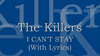 The Killers - I Can't Stay (With Lyrics)