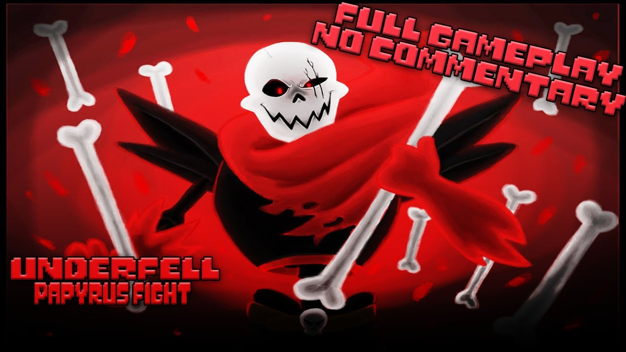 Underfell Papyrus Fight - Full Gameplay - No Commentary