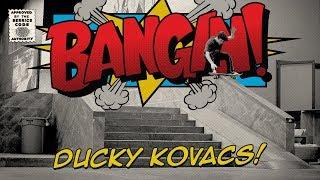 """Zachary """"Ducky"""" Kovacs - Bangin!"""
