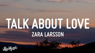 Zara Larsson - Talk About Love (Lyrics) ft. Young Thug