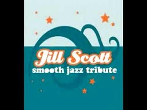 He Loves Me (Jill Scott Smooth Jazz Tribute)