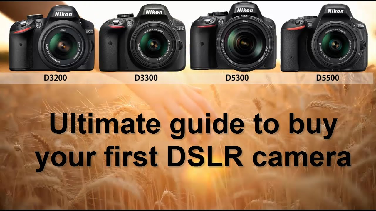 Camera Beginners Dslr Camera Guide the ultimate guide for what dslr camera to buy beginners youtube