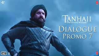 Tanhaji: The Unsung Warrior - Dialogue Promo 7 | Ajay D, Kajol, Saif Ali K | Om Raut | 10 Jan 2020