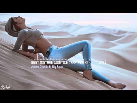 Trap Ariana Grande ft  Big Sean   Best Mistake JUSTice Trap Remix