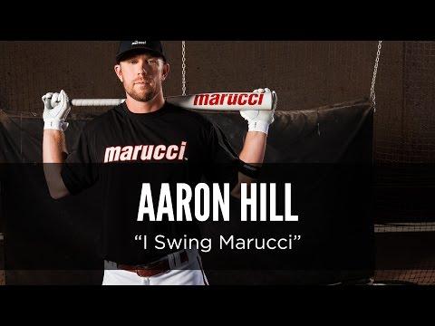 """Aaron Hill: """"I Swing Marucci"""""""