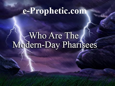 Who Are The Modern-Day Pharisees?