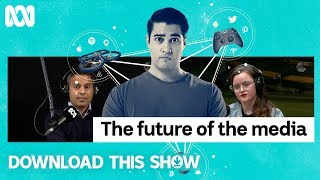 What is the future of the media? | Download This Show