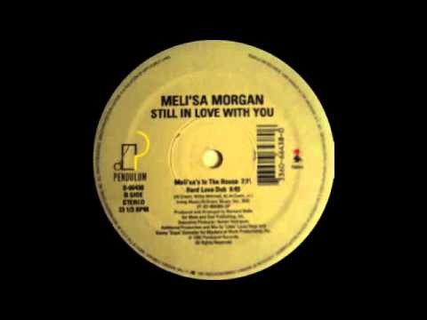 Meli'sa Morgan - Still In Love With You (Meli'sa's In The House) 1992