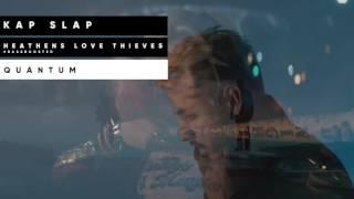 Kap Slap - Heathens Love Thieves (Mashup)[BASSBOOSTED]