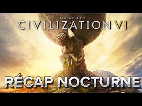 Récap nocturne #2 : Civilization VI