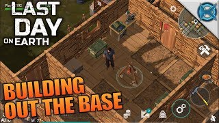 BUILDING OUT THE BASE   Last Day on Earth: Survival   Let's Play Gameplay   S02E07