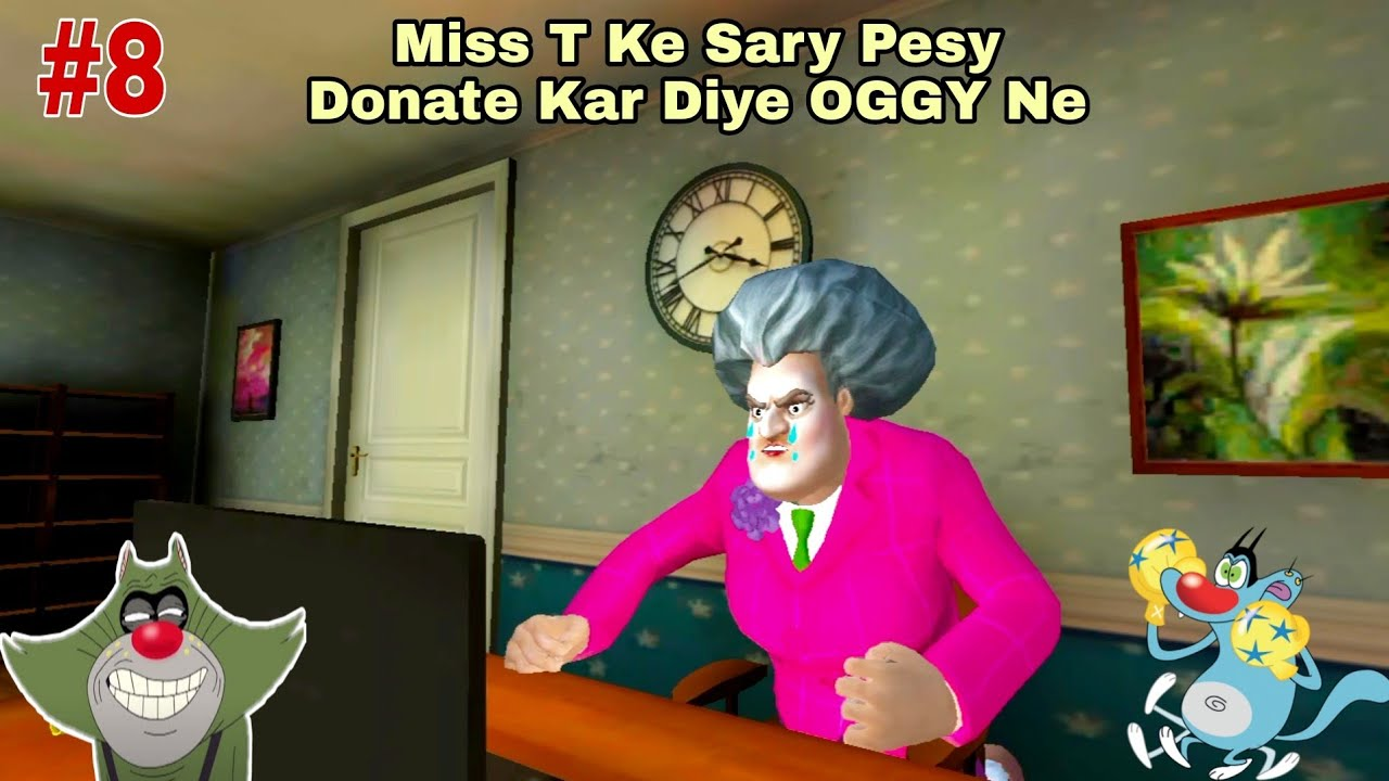 Download #8] Scary Teacher 3D OGGY Donate All Money Off Miss T (Hindi Urdu) Oggy And Jack Voice