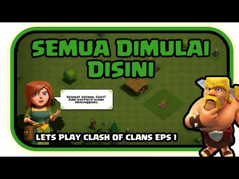 Awal Perjalanan di Clash Of Clans - LETS PLAY CLASH OF CLANS EPS 1